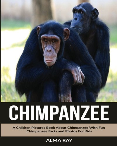 Read Online Chimpanzee: A Children Pictures Book About Chimpanzee With Fun Chimpanzee Facts and Photos For Kids pdf epub