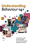 Understanding Behaviour 14+, Vicky Duckworth, Karen Flanagan, Karen McCormack, Jonathan Tummons, 0335237894