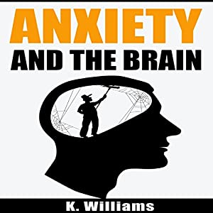 Anxiety and the Brain Audiobook