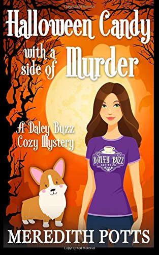 Halloween Candy With A Side Of Murder (Daley Buzz Cozy Mystery) (Volume 6)