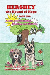 Hershey the Hound of Hope: A Tale of Friendship, Sharing and Mittens by Bert Starzer (2014-11-10)