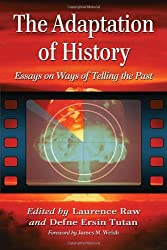 The Adaptation of History: Essays on Ways of Telling the Past