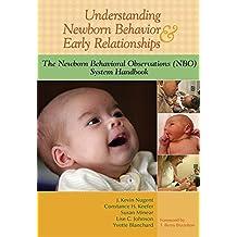 Understanding Newborn Behavior & Early Relationships: The Newborn Behavioral Observations (Nbo) System Handbook 1st (first) Edition by Nugent Ph.D., J., Keefer M.D., Constance, Minear M.D., Susan [2007]