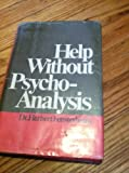 Help Without Psychoanalysis, Herbert Fensterheim and Lawrence Goldtree Blochman, 0812813669