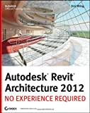 Autodesk Revit Architecture 2012, Eric Wing, 0470945060