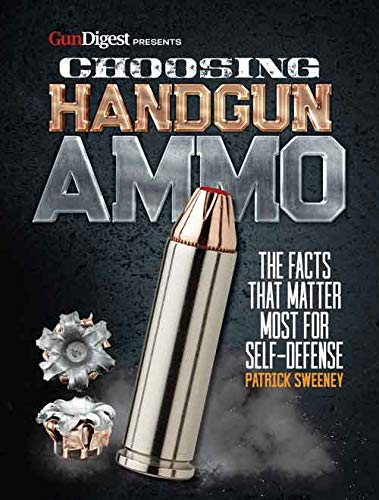 Ammunition Hunting Handgun - Choosing Handgun Ammo - The Facts that Matter Most for Self-Defense