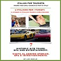 Italian for Tourists Seventh Lesson: Historic Site Tour, Spa and Entertainment: L' Italiano per i Turisti Settima Lezione: Centro Storico, Centro Benessere...di Mauro e Carla Bianchi Audiobook by Lee DeMilo Narrated by Lee DeMilo