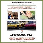 Italian for Tourists Seventh Lesson: Historic Site Tour, Spa and Entertainment: L' Italiano per i Turisti Settima Lezione: Centro Storico, Centro Benessere...di Mauro e Carla Bianchi | Lee DeMilo