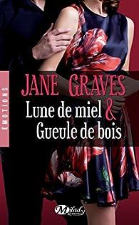 Lune de miel et gueule de bois par Jane Graves