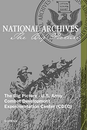 The Big Picture - U.S. Army Combat Development Experimentation Center (CDEC)