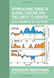 Approaching Crisis of Global Cooling and the Limits to Growth, Shigenori Maruyama, 147712859X
