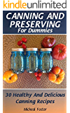 Canning and Preserving for Dummies: 30 Healthy and Delicious Canning Recipes: (Canning And Preserving Recipes, Canning Recipes Cookbook ) (Home Canning Recipes, Pressure Canning Recipes)