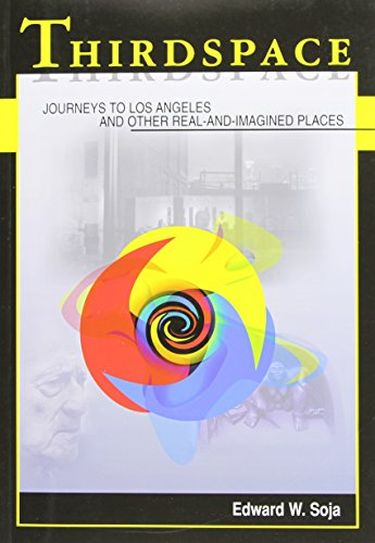 Thirdspace: Journeys to Los Angeles and Other Real-and-Imagined Places [Edward W. Soja] (Tapa Blanda)