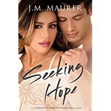 Seeking Hope (Emerging From Darkness Book 3)