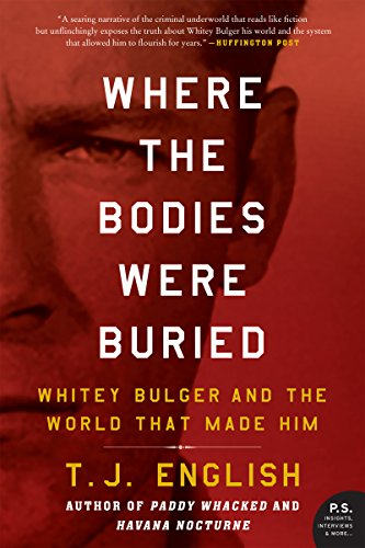 Where the Bodies Were Buried: Whitey Bulger and the World That Made Him cover