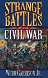 img - for Strange Battles of the Civil War book / textbook / text book