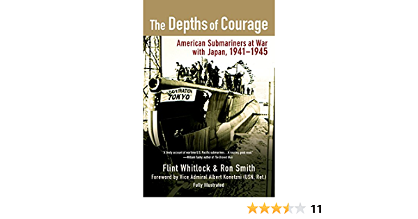 The Depths of Courage: American Submariners at War with Japan ...