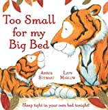 Too Small for My Big Bed: Sleep Tight in Your Own Bed Tonight!
