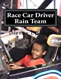 Download Race Car Driver Rain Team (Volume 3) in PDF ePUB Free Online