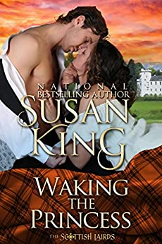 Waking the Princess (The Scottish Lairds Series, Book 2) by [King, Susan]