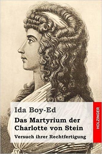 Book Das Martyrium der Charlotte von Stein: Versuch ihrer Rechtfertigung