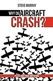 Why Do Aircraft Crash? Pilots and Their Limitations, Steve Murray, 0620512695
