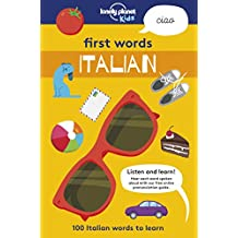 Lonely Planet First Words - Italian 1st Ed.: 100 Italian words to learn