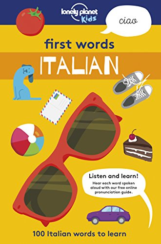 First Words - Italian: 100 Italian words to learn (Lonely Planet Kids)