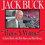 Jack Buck: 'That's a Winner!' | Jack Buck,Rob Rains,Bob Broeg