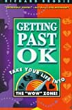 Getting Past Ok: A Straightforward Guide to Having a Fantastic Life