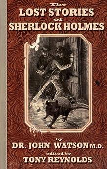 The Lost Stories of Sherlock Holmes by [Watson M.D., John H., Tony Reynolds, Chris Coady]