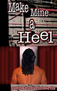 Make Mine a Heel by [Richards, Suenammi]