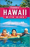 Frommer's Hawaii with Kids, Jeanette Foster, 0470306394