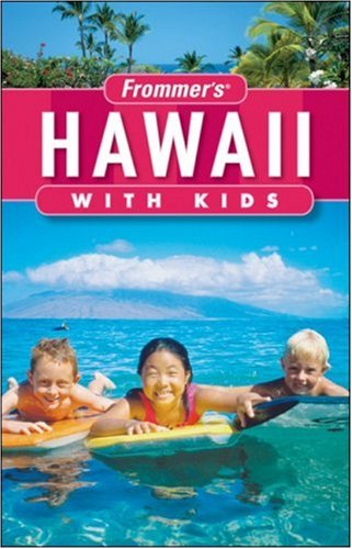 Frommer's Hawaii with Kids (Frommer's With Kids)