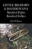 LITTLE BIGHORN and ISANDLWANA; Kindred Fights, Kindred Follies, Paul Williams, 1419665790