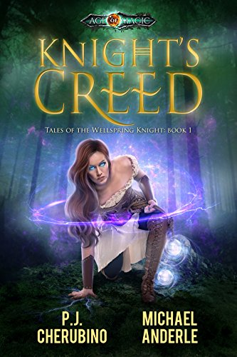 Knight's Creed: Age Of Magic - A Kurtherian Gambit Series (Tales of the Wellspring Knight Book 1) cover