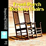 Front-Porch Rocking Chairs: What Makes Us Southerners, Volume III | Kathryn Tucker Windham