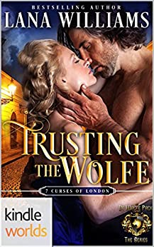 World of de Wolfe Pack: Trusting the Wolfe (Kindle Worlds Novella) (The Seven Curses of London) by [Williams, Lana]