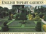 English Topiary Gardens, Ethne Clarke, 0517567369