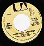 I'M A BELIEVER (IN A WHOLE LOT OF LOVIN') / I THINK I'LL WAIT TIL TOMORROW (45/7