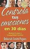 Controla tus emociones en 30 días: Alcanza la paz y tranquilidad interior (Spanish Edition)