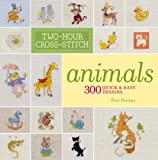 Two-Hour Cross-Stitch: Animals: 300 Quick & Easy Designs