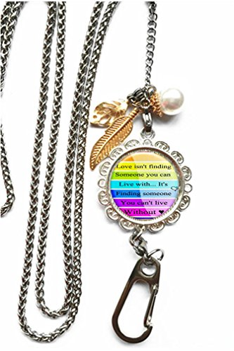 RainbowSky Love Isnt Finding Someone You Can Live With Quote Chain Lanyard Necklace Bracelet Keychain Eyeglass Holder for ID Card Name Tag Badge Holder with Clasp, C279