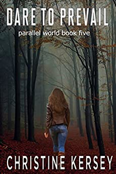 Dare to Prevail (Parallel World Book Five) by [Kersey, Christine]