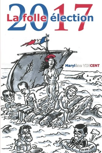 2017 La folle élection Broché – 24 mai 2017 Marylène Vincent 1546846085 Novelty Non-Classifiable
