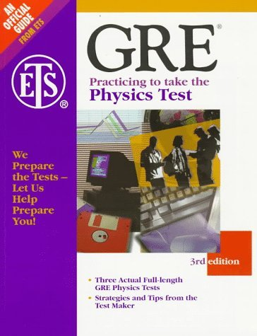 GRE : Practicing to take the Physics Test (Third Edition)