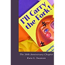 I'll Carry the Fork!  The 20th Anniversary Chapter