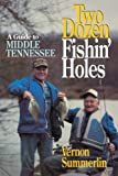 Two Dozen Fishin  Holes A guide to Middle Tennessee Fishing