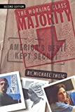 The Working Class Majority: America's Best Kept Secret (ILR Press Books)