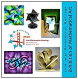 2010 JMM Exhibition of Mathematical Art, , 0980219183